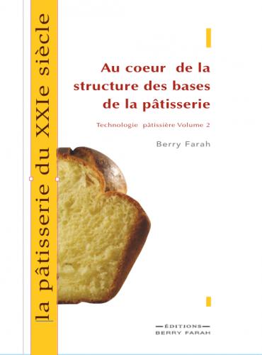 La pâtisserie du XXIe siècle, Au coeur de la structure des bases de la pâtisserie EPUB