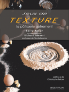Jeux de Texture, la pâtisserie autrement